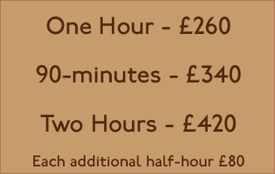 One hour £260. Ninety-minutes £340. Two-hours £420.